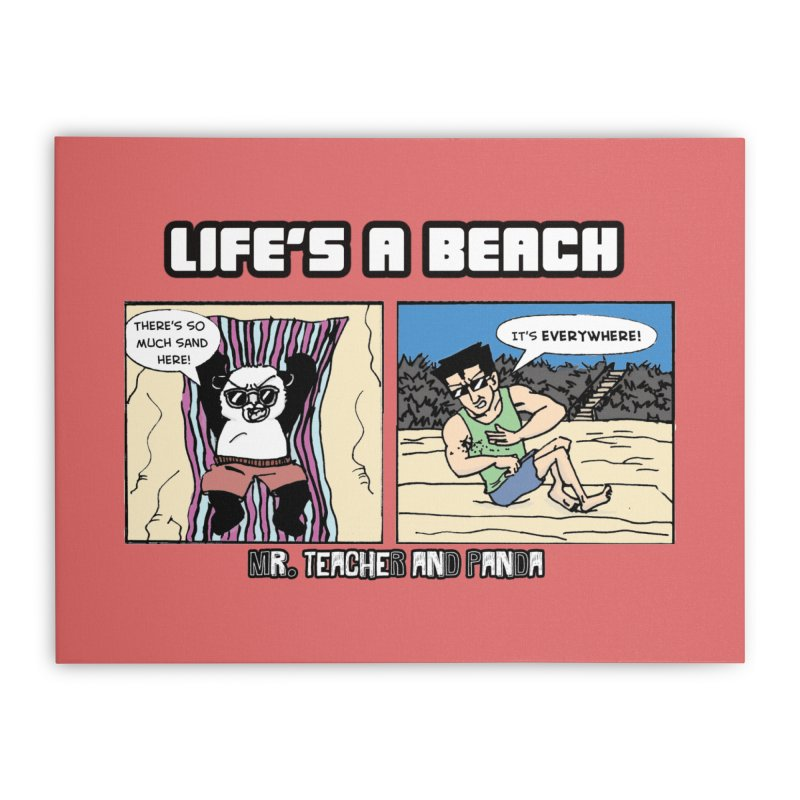 There's Sand Everywhere! Home Stretched Canvas by Mr. Teacher and Panda Merchandise