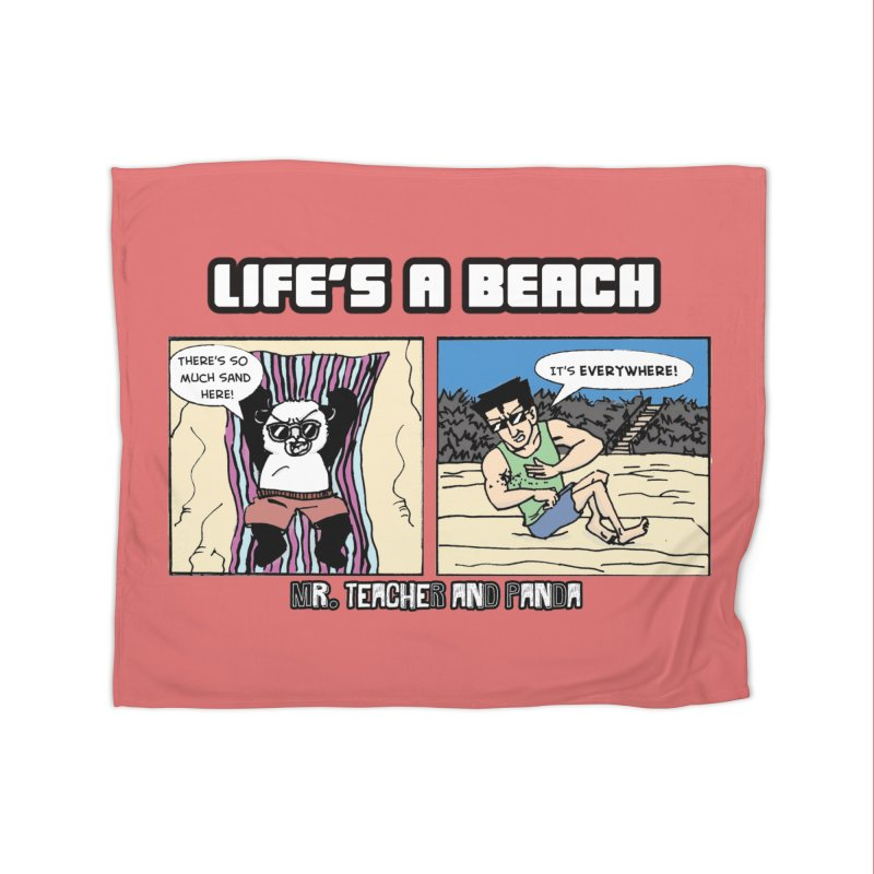 There's Sand Everywhere! Home Fleece Blanket Blanket by Mr. Teacher and Panda Merchandise
