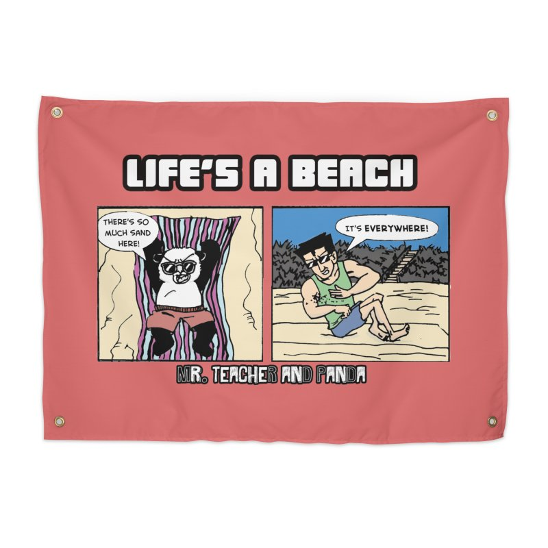 There's Sand Everywhere! Home Tapestry by Mr. Teacher and Panda Merchandise