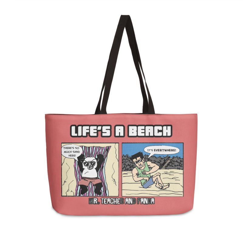 There's Sand Everywhere! Accessories Weekender Bag Bag by Mr. Teacher and Panda Merchandise