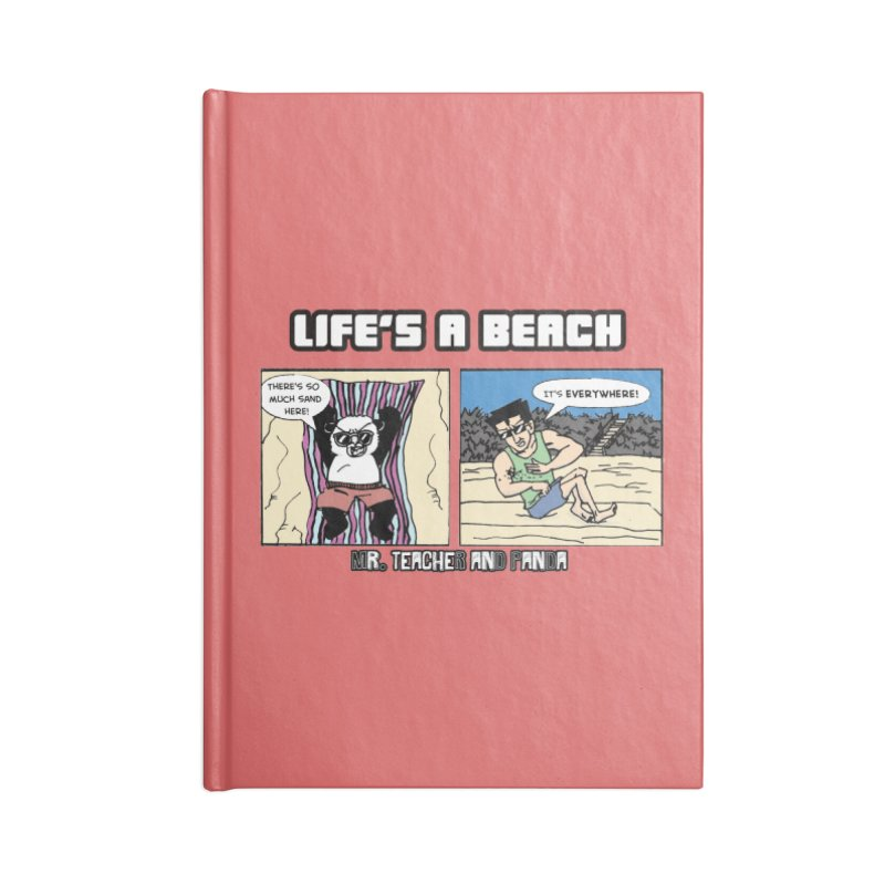 There's Sand Everywhere! Accessories Blank Journal Notebook by Mr. Teacher and Panda Merchandise