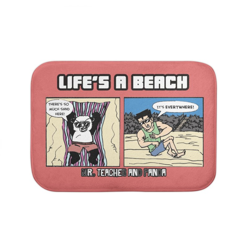 There's Sand Everywhere! Home Bath Mat by Mr. Teacher and Panda Merchandise