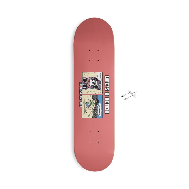There's Sand Everywhere! Accessories With Hanging Hardware Skateboard by Mr. Teacher and Panda Merchandise