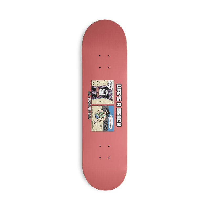 There's Sand Everywhere! Accessories Deck Only Skateboard by Mr. Teacher and Panda Merchandise