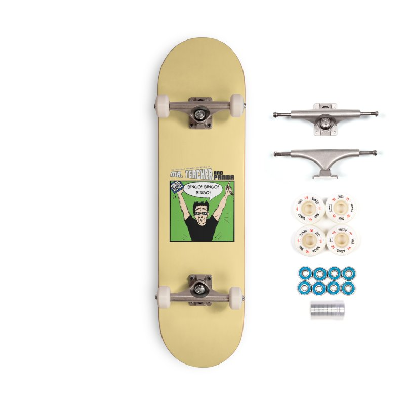 Bingo! Bingo! Bingo! Accessories Complete - Premium Skateboard by Mr. Teacher and Panda Merchandise