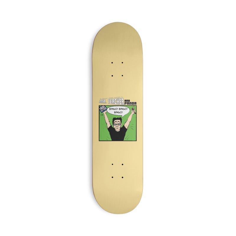 Bingo! Bingo! Bingo! Accessories Deck Only Skateboard by Mr. Teacher and Panda Merchandise
