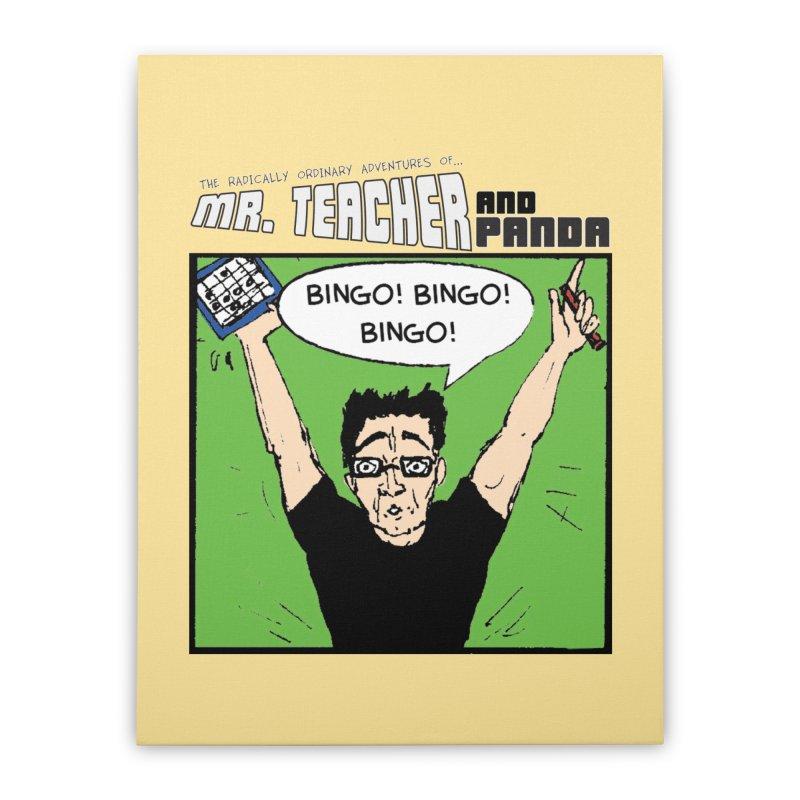 Bingo! Bingo! Bingo! Home Stretched Canvas by Mr. Teacher and Panda Merchandise
