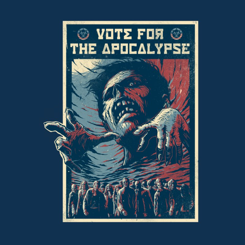 Vote for the apocalypse by MrWayne