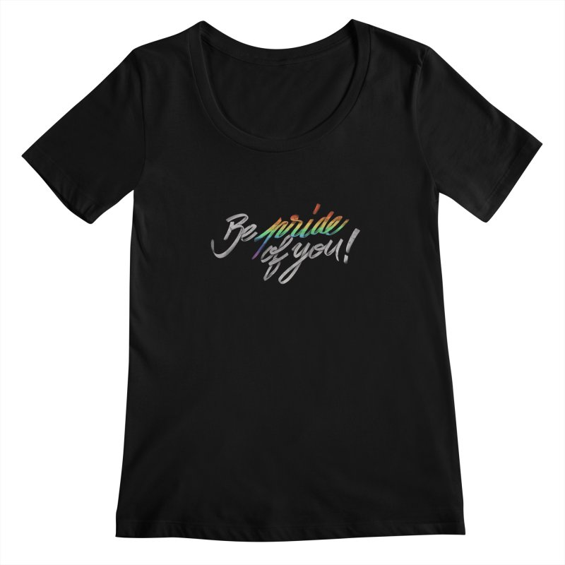 Be pride of you Women's Scoopneck by MrWayne