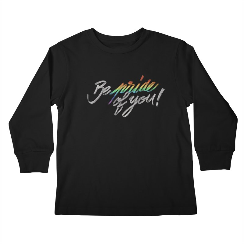 Be pride of you Kids Longsleeve T-Shirt by MrWayne