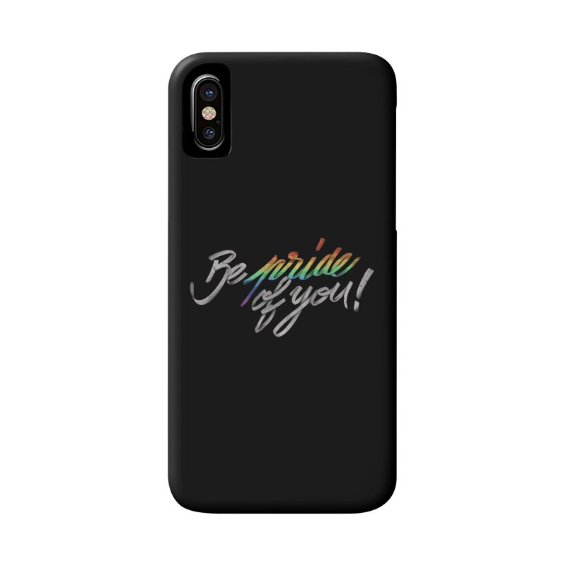 Be pride of you Accessories Phone Case by MrWayne