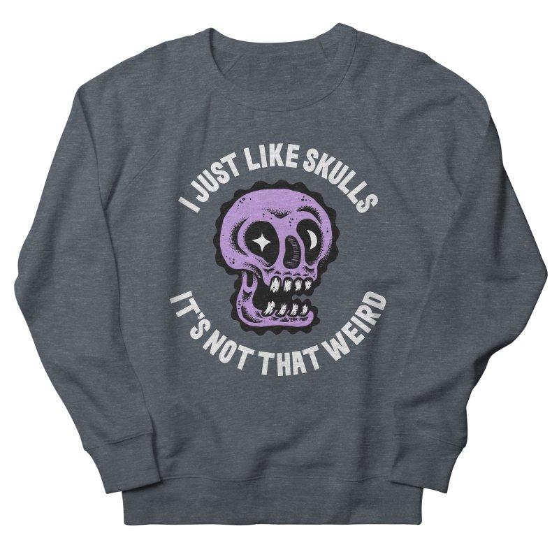 I Just Like Skulls Men's Sweatshirt by msieben's Shop