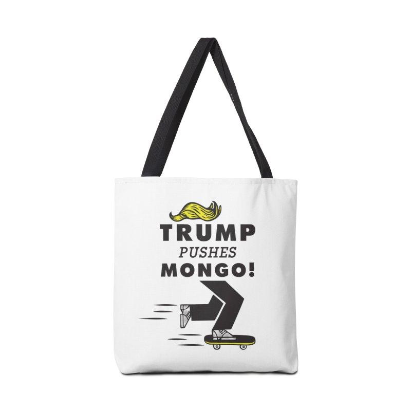 Trump Pushes Mongo! Accessories Bag by msieben's Shop