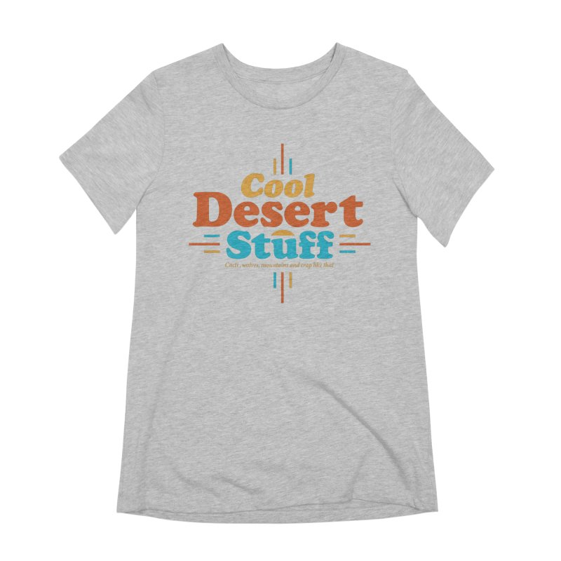 Cool Desert Stuff Women's Extra Soft T-Shirt by msieben's Shop