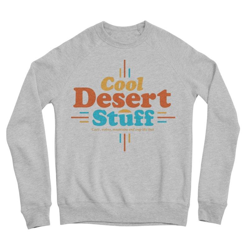 Cool Desert Stuff Men's Sponge Fleece Sweatshirt by msieben's Shop
