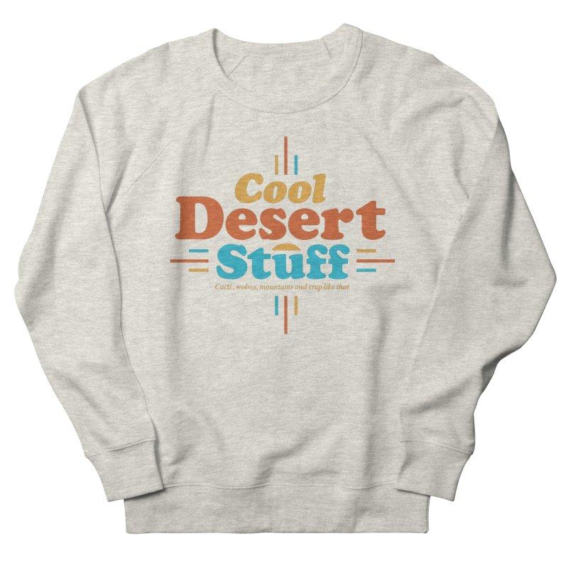 Cool Desert Stuff Women's Sweatshirt by msieben's Shop