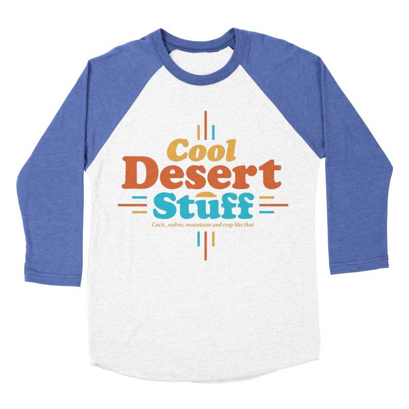 Cool Desert Stuff Women's Baseball Triblend Longsleeve T-Shirt by msieben's Shop