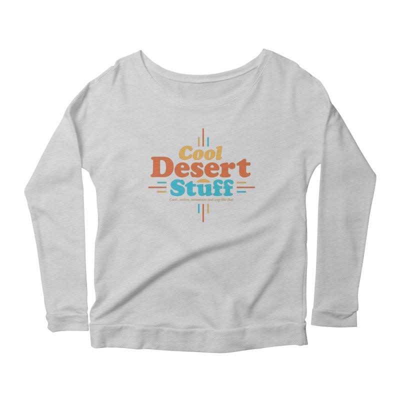 Cool Desert Stuff Women's Scoop Neck Longsleeve T-Shirt by msieben's Shop