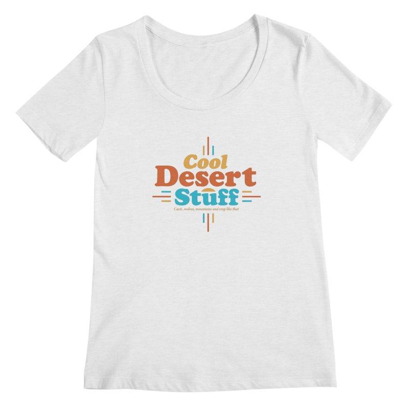 Cool Desert Stuff Women's Regular Scoop Neck by msieben's Shop