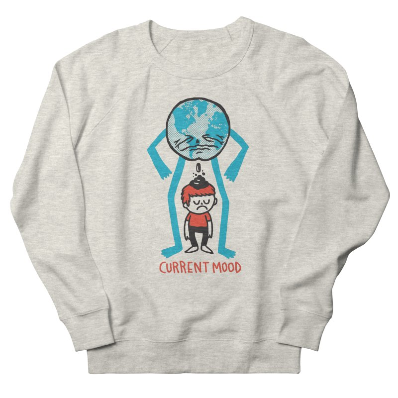 Current Mood Women's French Terry Sweatshirt by msieben's Shop