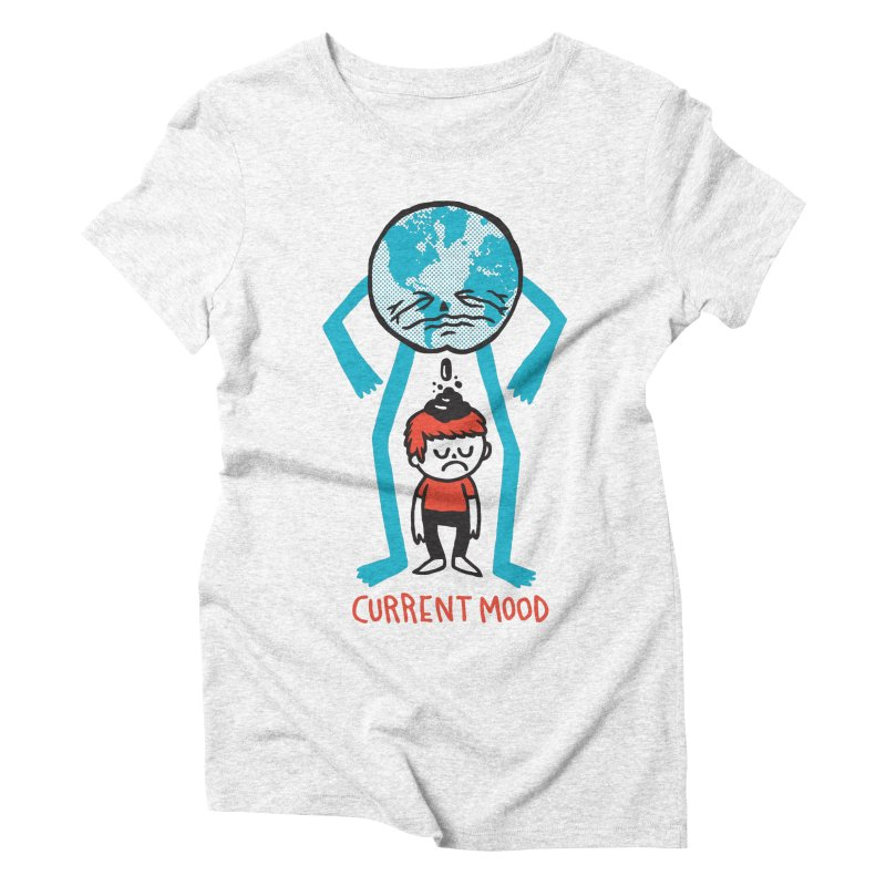 Current Mood Women's Triblend T-shirt by msieben's Shop