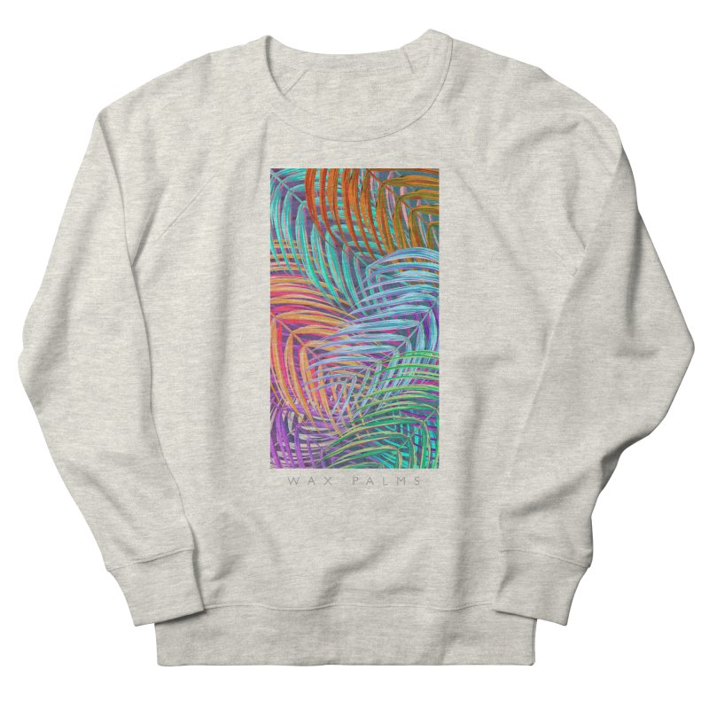 WAX PALMS Women's French Terry Sweatshirt by mu's Artist Shop