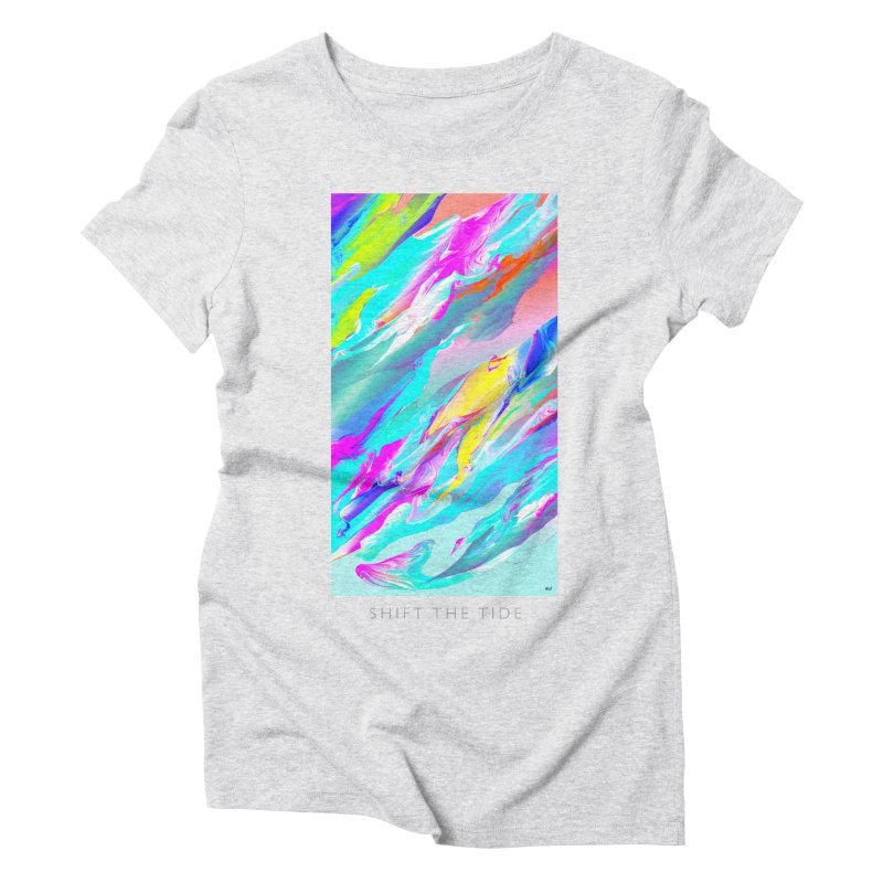 SHIFT THE TIDE Women's Triblend T-Shirt by mu's Artist Shop