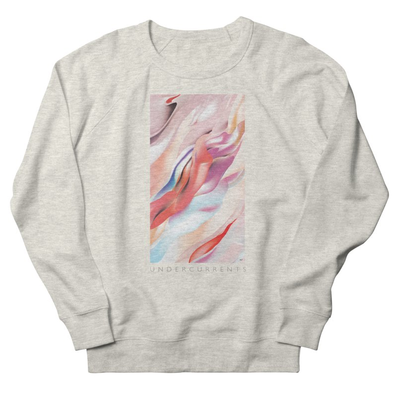 UNDERCURRENTS Women's French Terry Sweatshirt by mu's Artist Shop