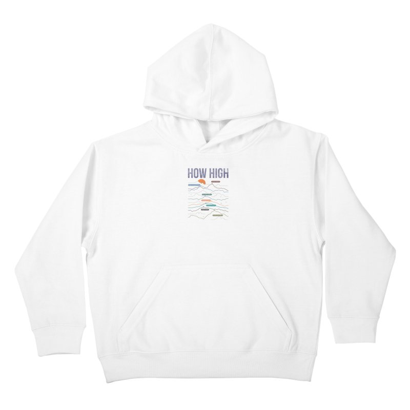 how high Kids Pullover Hoody by muag's Artist Shop