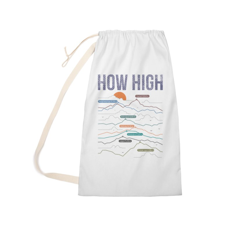 how high Accessories Laundry Bag Bag by muag's Artist Shop