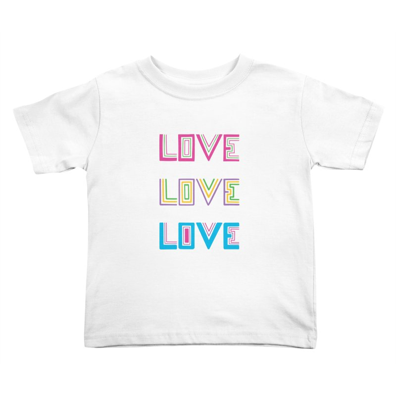 LOVE LOVE LOVE Kids Toddler T-Shirt by muddyum's artist shop