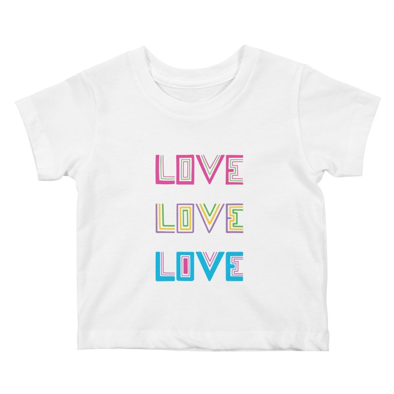 LOVE LOVE LOVE Kids Baby T-Shirt by muddyum's artist shop