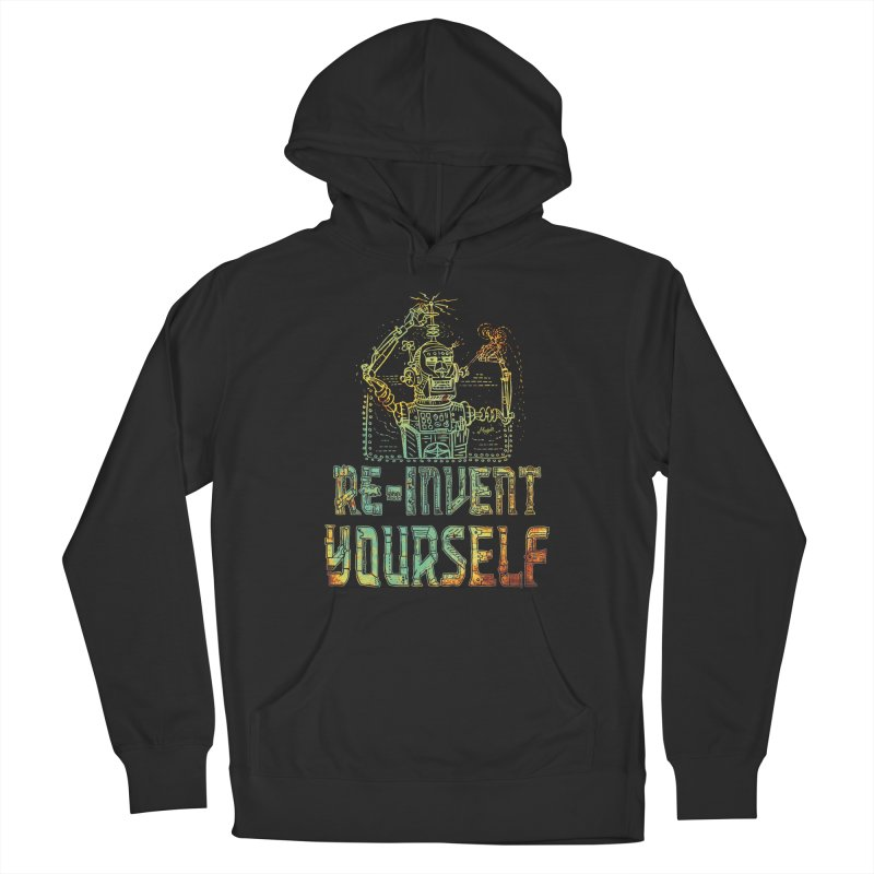 Re-Invent Yourself Robot Women's French Terry Pullover Hoody by Mudge Studios