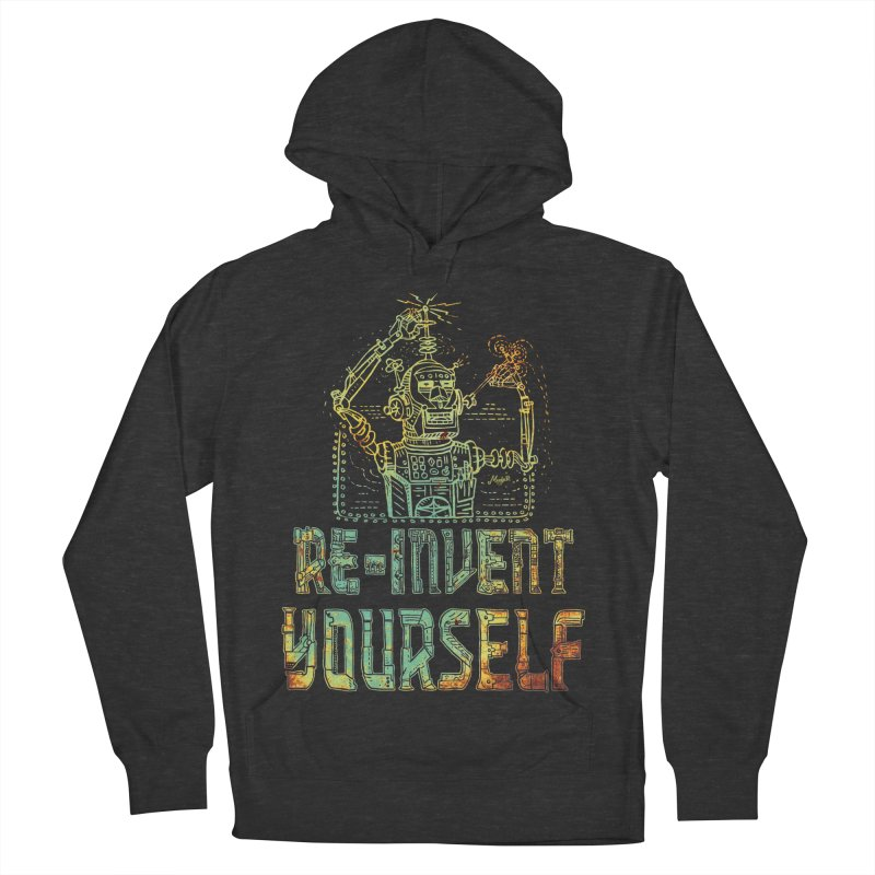 Re-Invent Yourself Robot Women's Pullover Hoody by Mudge Studios