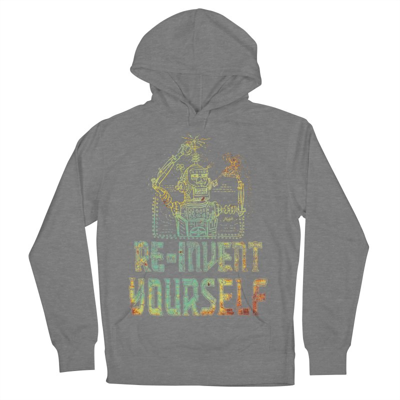 Re-Invent Yourself Robot Men's French Terry Pullover Hoody by Mudge Studios