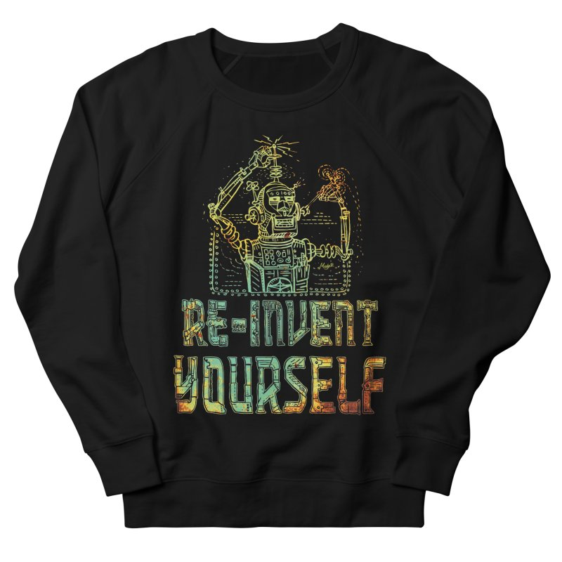 Re-Invent Yourself Robot Men's French Terry Sweatshirt by Mudge Studios