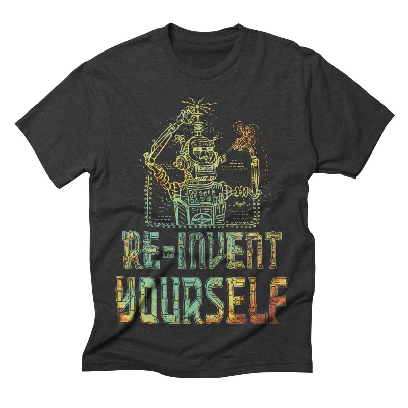 Re-Invent Yourself Robot Men's Triblend T-shirt by Mudge Studios