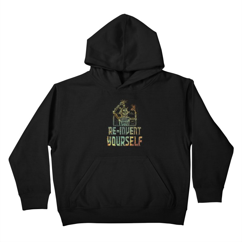 Re-Invent Yourself Robot Kids Pullover Hoody by Mudge Studios