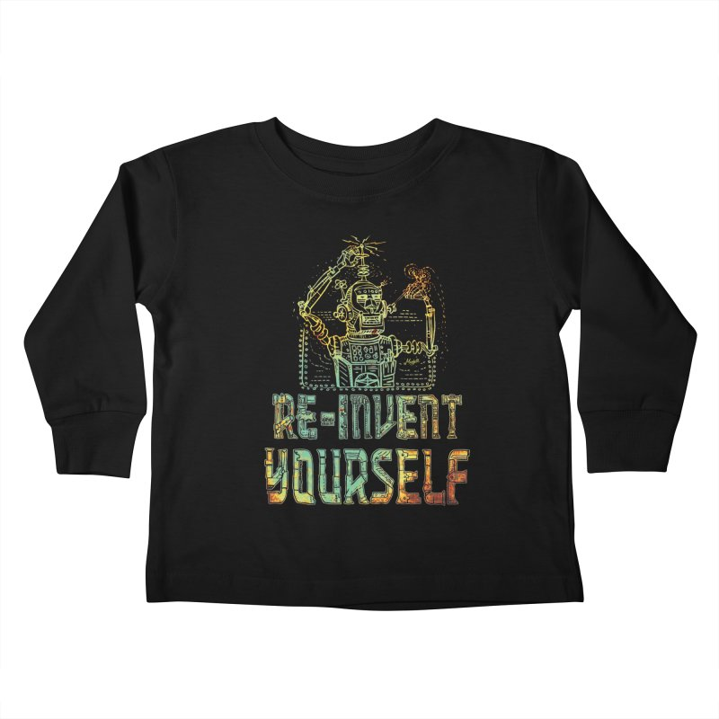 Re-Invent Yourself Robot Kids Toddler Longsleeve T-Shirt by Mudge Studios
