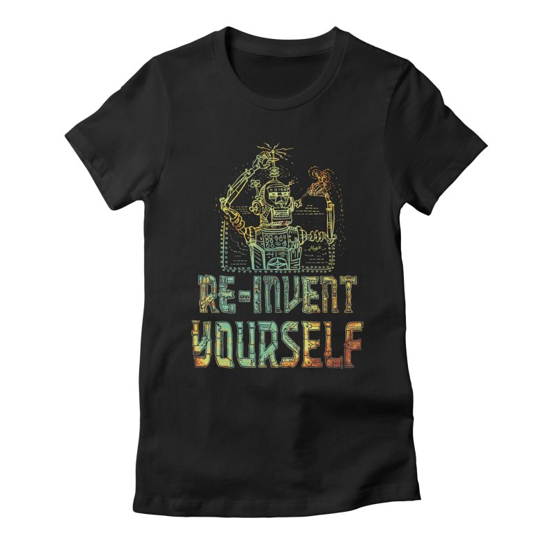 Re-Invent Yourself Robot Women's Fitted T-Shirt by Mudge Studios