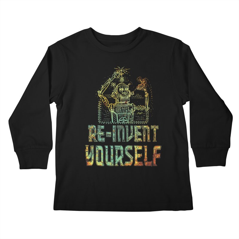 Re-Invent Yourself Robot Kids Longsleeve T-Shirt by Mudge Studios