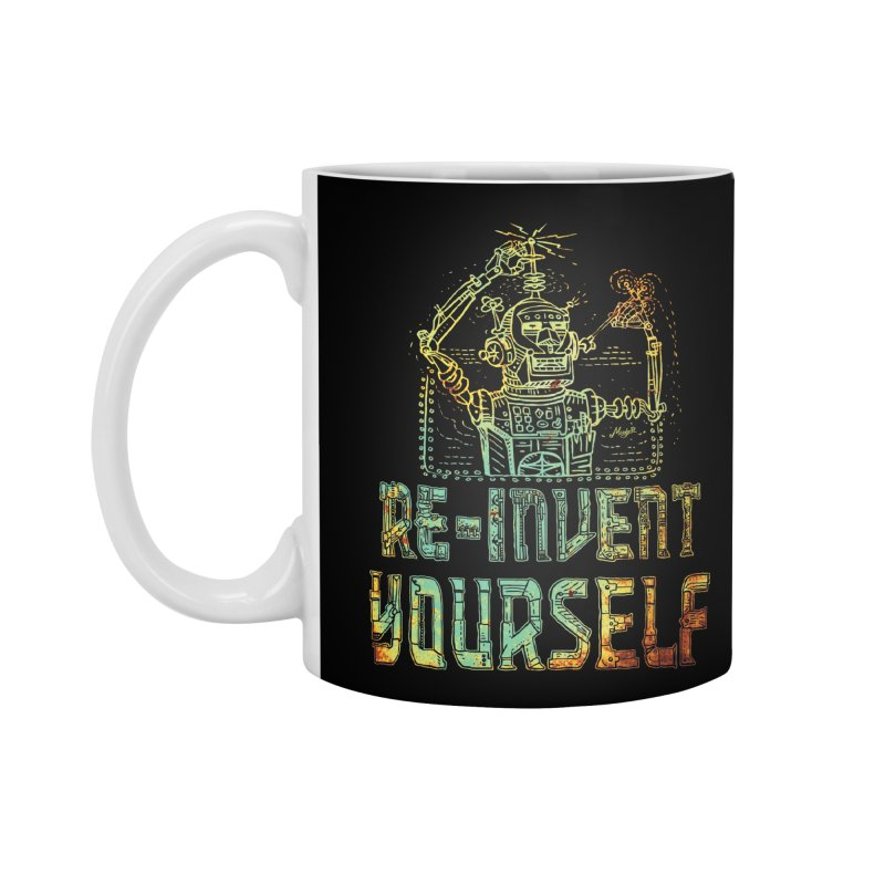 Re-Invent Yourself Robot Accessories Mug by Mudge Studios