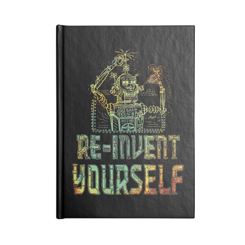 Re-Invent Yourself Robot Accessories Lined Journal Notebook by Mudge Studios