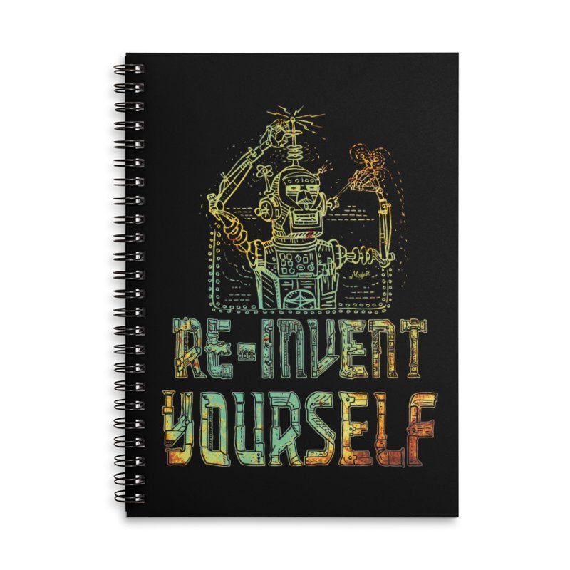 Re-Invent Yourself Robot Accessories Lined Spiral Notebook by Mudge Studios