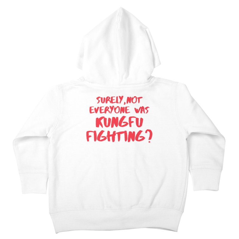 Kungfu Fighting Kids Toddler Zip-Up Hoody by multipleshirts