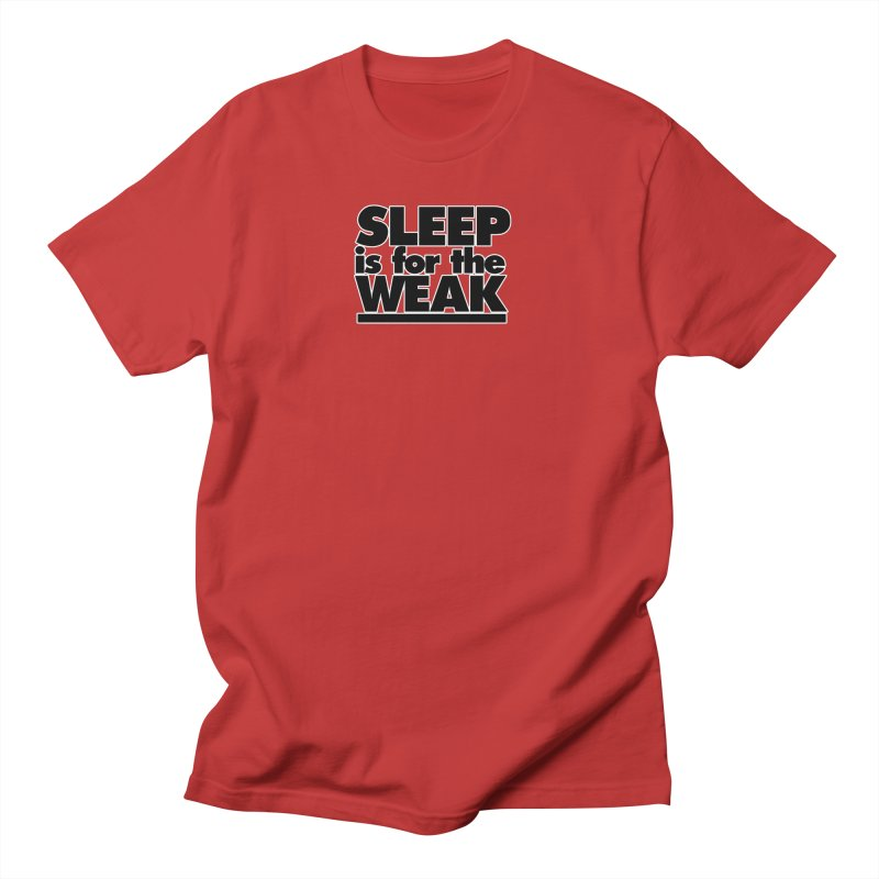 Sleep is for the Weak in Men's Regular T-Shirt Red by multipleshirts