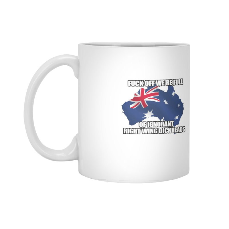 Ignorant Rightwing Dickheads Accessories Standard Mug by multipleshirts