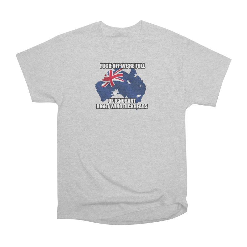 Ignorant Rightwing Dickheads Women's Heavyweight Unisex T-Shirt by multipleshirts