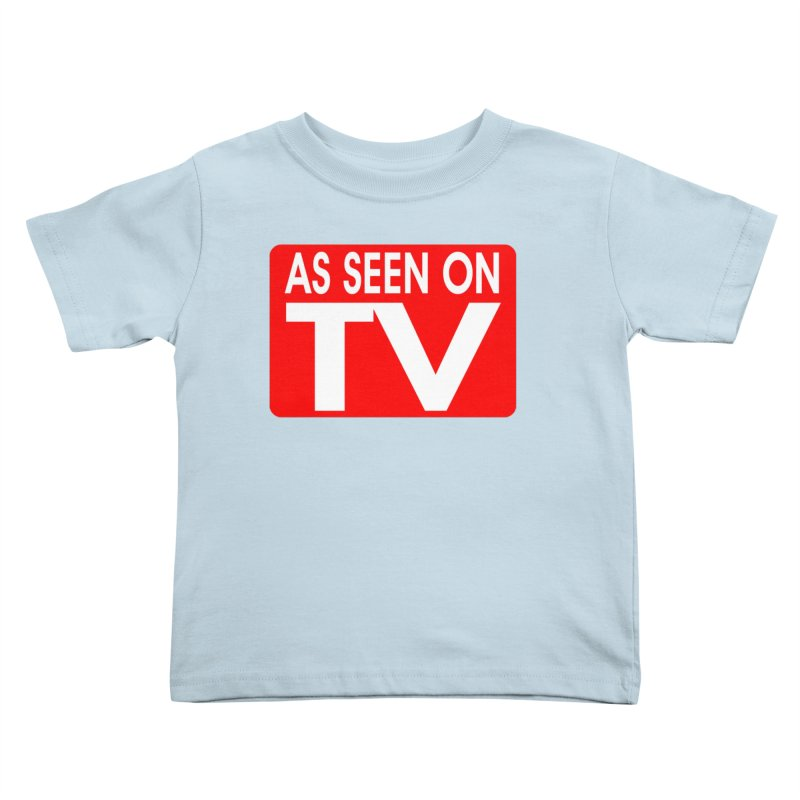 As Seen on TV Kids Toddler T-Shirt by multipleshirts