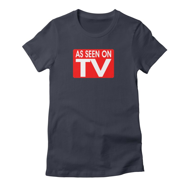 As Seen on TV Women's Fitted T-Shirt by multipleshirts